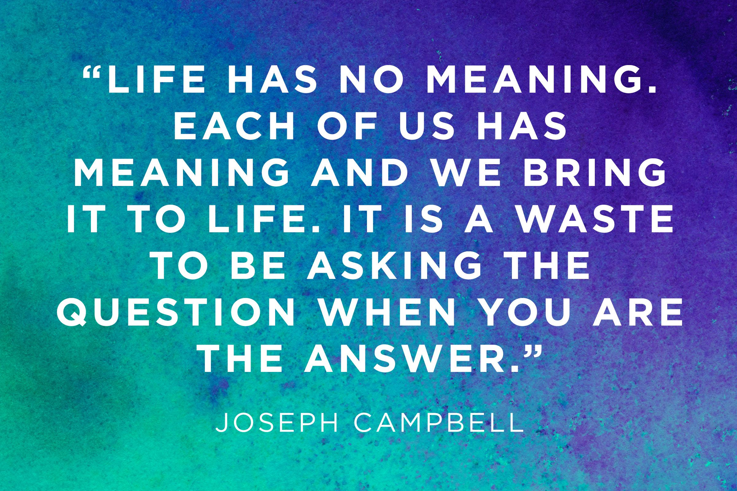 Meaning of Life Quotes: 12 Moving Answers | Reader's Digest
